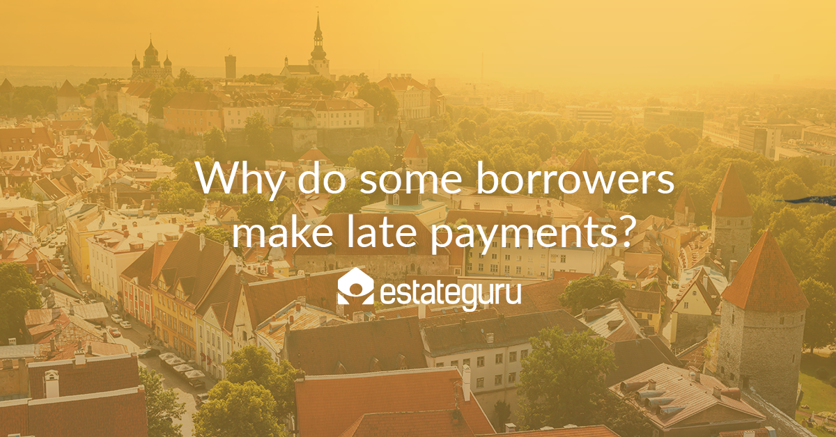 Why do some borrowers make late payments?