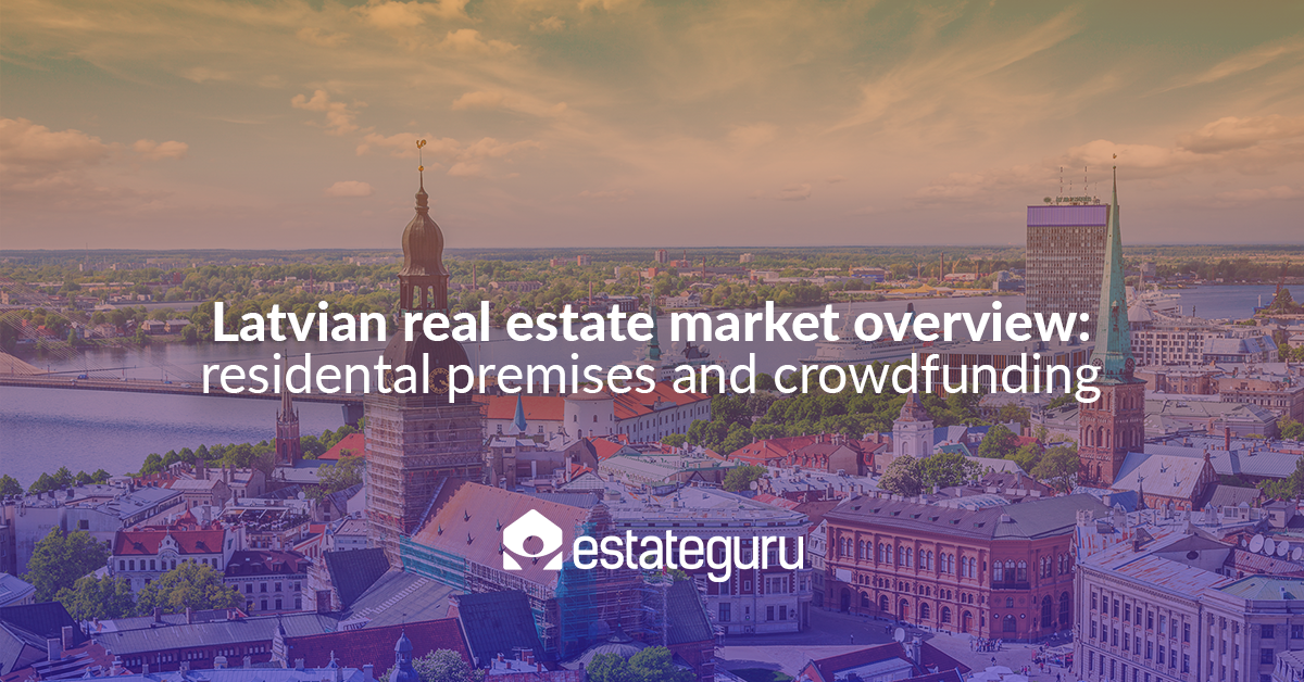 Latvian real estate market overview: residental premises and crowdfunding
