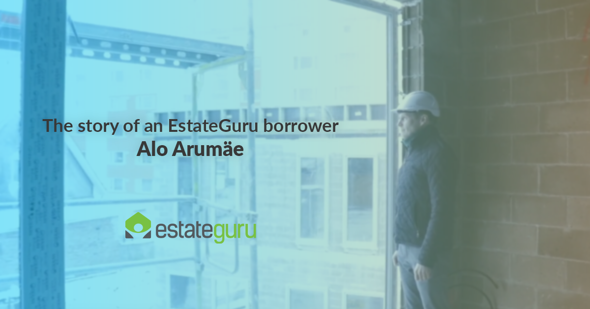 The story of an EstateGuru borrower – Alo Arumäe