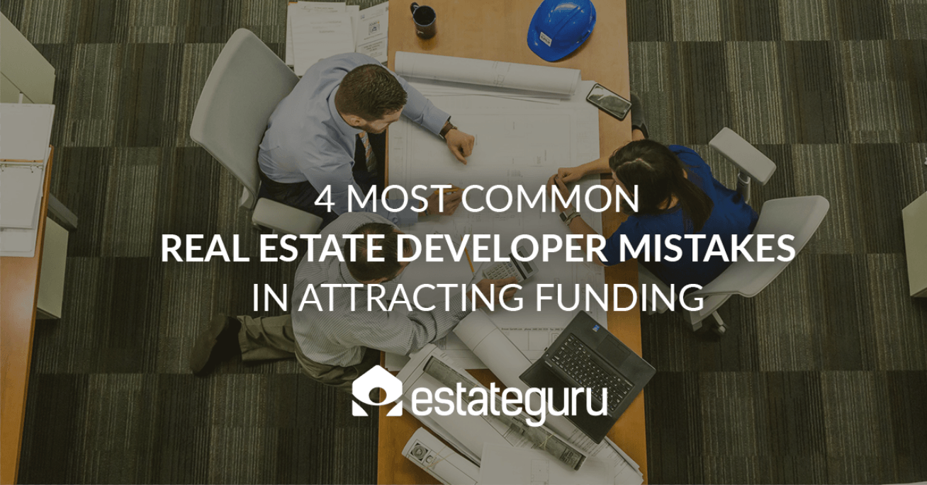 4 Most Common Real Estate Developer Mistakes in Attracting Funding