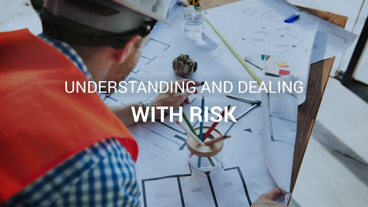 Understanding and dealing with risk