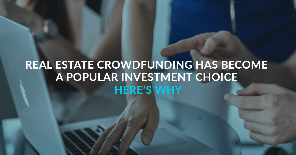 Real Estate Crowdfunding has become a popular investment choice. Here's why.