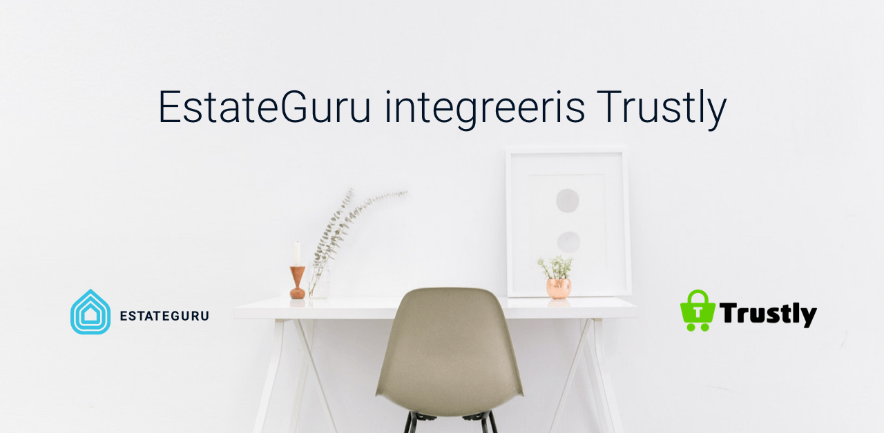 EstateGuru integreeris Trustly