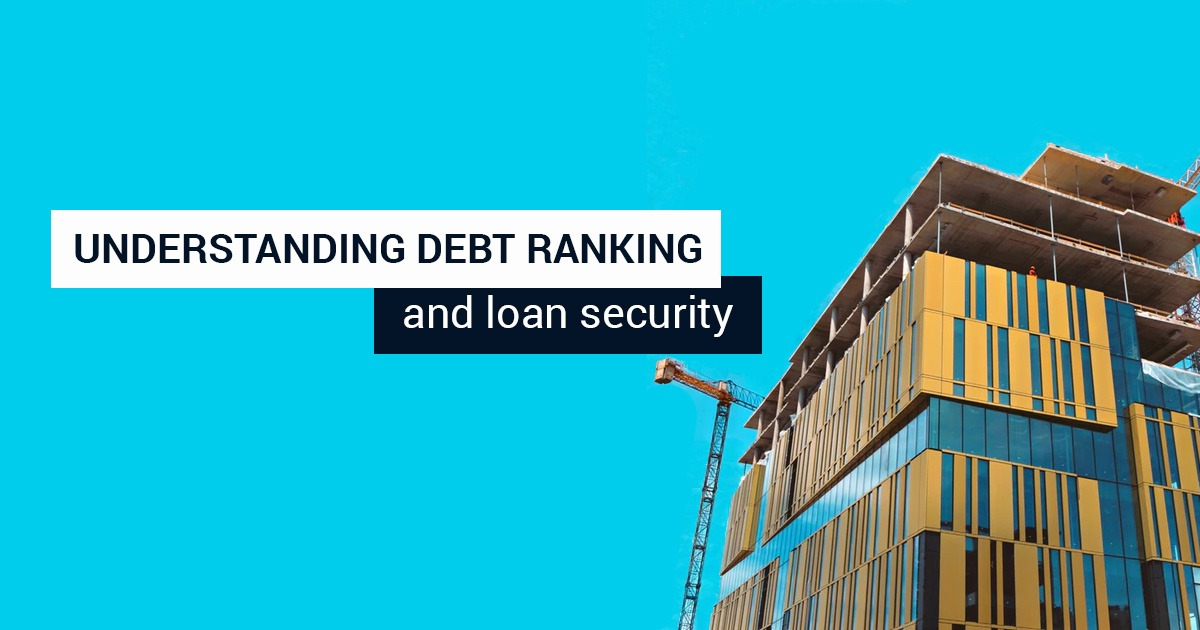 Understanding debt ranking and loan security.