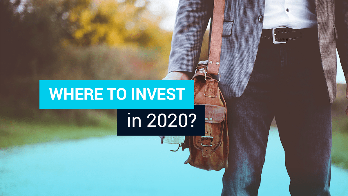 Where to invest in 2020?