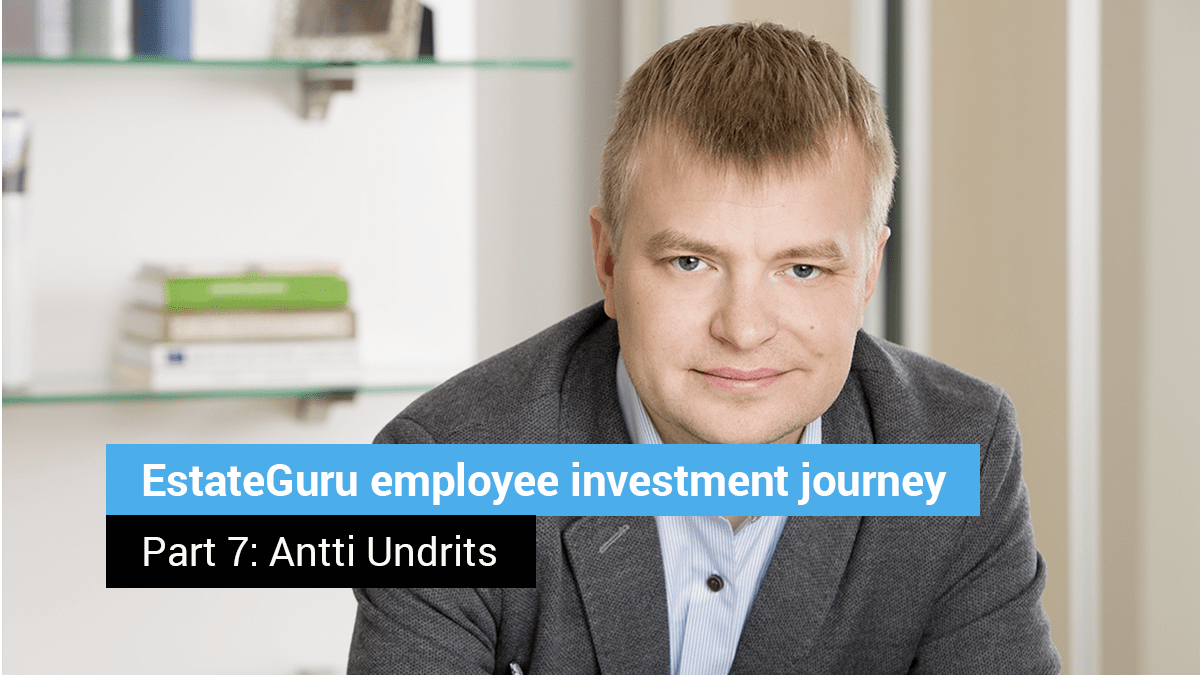 EstateGuru employee investment journey – Part 7: Antti Undrits