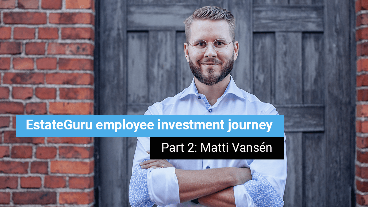 EstateGuru employee investment journey – Part 2: Matti Vansén