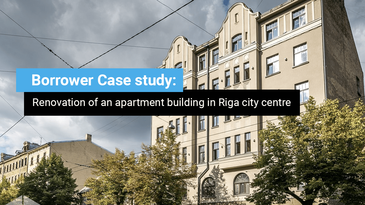 Borrower case study: Renovation of an apartment building in Riga city centre