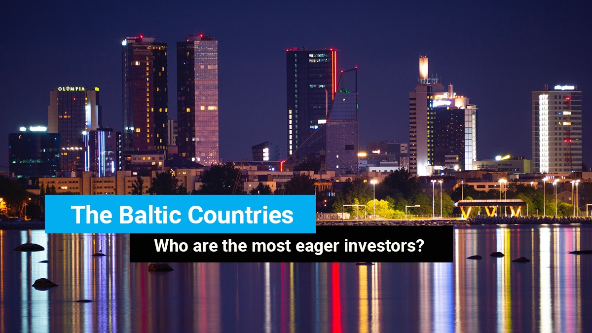 The Baltics – Who are the most eager investors?